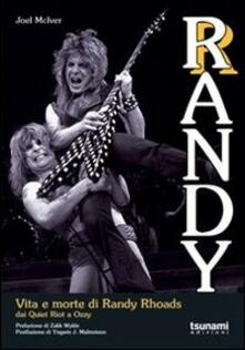 Listadelpopolo.it Randy. Vita e morte di Randy Rhoads. Dai Quiet Riot a Ozzy Image