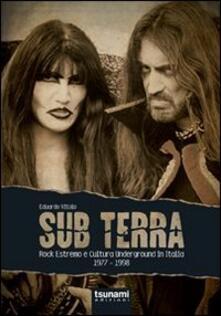 Sub terra. Rock estremo e cultura underground in Italia. 1977-1998.pdf