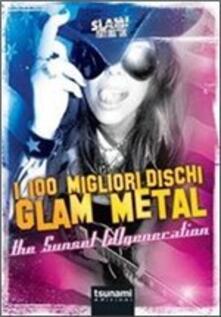 Ascotcamogli.it I 100 migliori dischi Glam Metal. The Sunset [d]generation Image