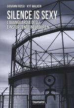 Silence is sexy. L'avanguardia degli Einstürzende Neubauten
