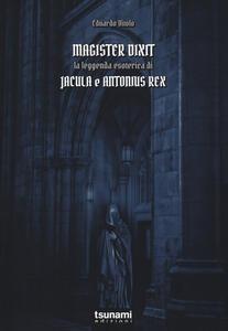 Magister dixit. La leggenda di Jacula e Antonius Rex