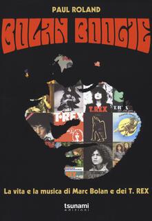 Bolan Boogie. La vita e la musica di Marc Bolan e dei T. Rex.pdf