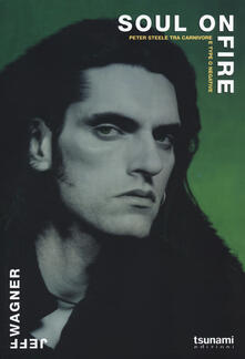 Soul on fire. Peter Steele tra Carnivore e Type O Negative.pdf