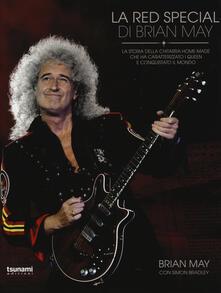 La Red Special di Brian May. La storia della chitarra home-made che ha caratterizzato i Queen e conquistato il mondo.pdf