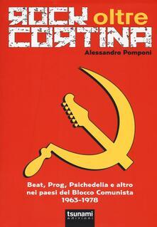 Radiospeed.it Rock oltre Cortina. Beat, prog, psichedelia e altro nei paesi del blocco comunista 1963-1978 Image