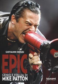 Epic. Genio e follia di Mike Patton.pdf