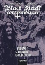 Black metal compendium. Guida all'ascolto in 100 dischi. Vol. 1: Scandinavia e terre del Nord.