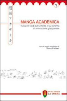 Manga Academica. Rivista di studi sul fumetto e sul cinema di animazione giapponese (2008). Vol. 1.pdf