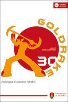 Cefalufilmfestival.it Goldrake 30. Antologia di racconti robotici. Con CD-ROM Image