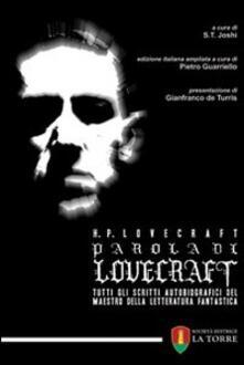 Parola di Lovecraft. Tutti gli scritti autobiografici del maestro della letteratura fantastica - Howard P. Lovecraft - copertina