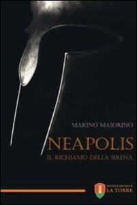 Neapolis. Il richiamo della sirena - Marino Maiorino - copertina