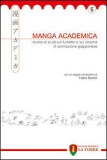 Partyperilperu.it Manga Academica. Rivista di studi sul fumetto e sul cinema di animazione giapponese (2013). Vol. 6 Image