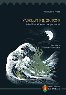Lovecraft e il Giappone. Letteratura, cinema, manga, anime.pdf