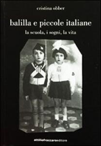 Balilla e piccole italiane (la scuola, i sogni, la vita)
