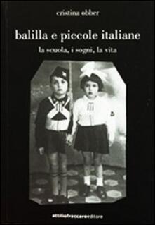 Balilla e piccole italiane (la scuola, i sogni, la vita) - Cristina Obber - copertina