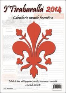 Tirabaralla 2014. Calendario mensile fiorentino (I')