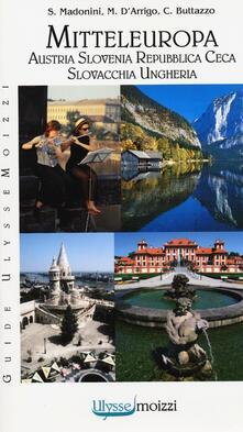 Mitteleuropa. Austria, Slovenia, Repubblica Ceca, Slovacchia, Ungheria - Claudio Buttazzo,Mario D'Arrigo,Sergio Madonini - copertina
