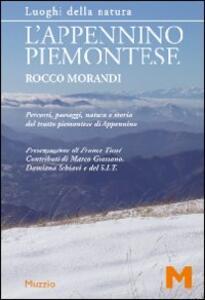 Libro L' Appennino piemontese. Percorsi, paesaggi, natura e storia del tratto piemontese di Appennino Rocco Morandi