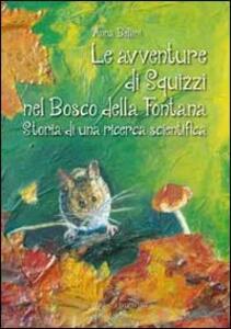 Le avventure di Squizzi nel Bosco della Fontana. Storia di una ricerca scientifica