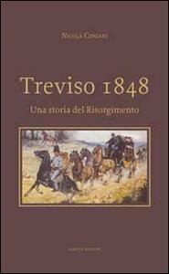 Treviso 1848. Una storia del Risorgimento