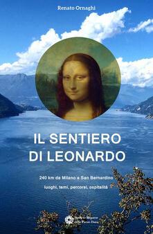 Voluntariadobaleares2014.es Il sentiero di Leonardo. 240 km da Milano a San Bernardino. Luoghi, temi, percorsi, ospitalità Image