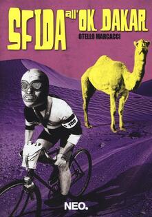 Sfida all'Ok Dakar - Otello Marcacci - copertina
