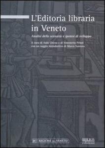 L' editoria libraria in Veneto. Analisi dello scenario e ipotesi di sviluppo