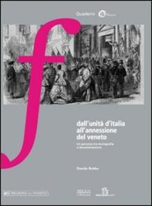 Dall'unità d'Italia all'annessione del Veneto. Un percorso tra storiografia e documentazione