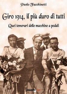 Giro 1914, il più duro di tutti quei temerari delle macchine a pedali.pdf