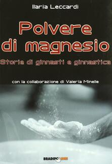 Grandtoureventi.it Polvere di magnesio. Storie di ginnasti e ginnastica Image