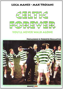 Rallydeicolliscaligeri.it Celtic forever. You'll never walk alone Image