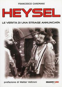 Heysel. Le verità di una strage annunciata