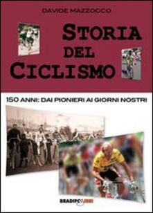Rallydeicolliscaligeri.it Storia del ciclismo. 150 anni. Dai pionieri ai giorni nostri Image