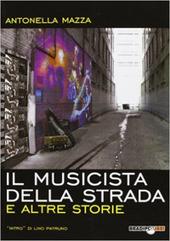 Il musicista della strada e altre storie