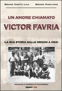 Un amore chiamato Victor Favria. La sua storia dalle origini a oggi