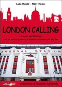 Premioquesti.it London calling. La storia dell'Arsenal e di un secolo e mezzo di football all'ombra del Big Ben Image