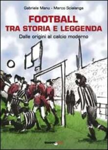 Ristorantezintonio.it Football tra storia e leggenda. Dalle origini al calcio moderno Image