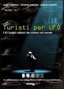 Camfeed.it Turisti per UFO. I 51 luoghi «alieni» da visitare nel mondo Image