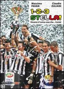 Libro 1-2-3 stella! Vincere è l'unica cosa che Conte! Massimo Pavan , Claudio Zuliani