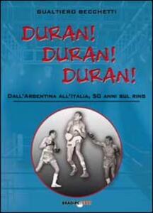 Duran! Duran! Duran! Dall'Argentina all'Italia, 50 anni sul ring