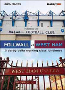 Osteriacasadimare.it Millwall vs West Ham. Il derby della working class londinese Image