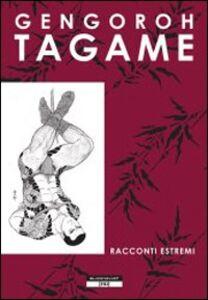 Libro Racconti estremi Gengoroh Tagame