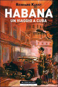 Habana. Un viaggio a Cuba