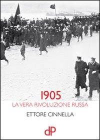 1905. La vera rivoluzione russa - Cinnella Ettore - wuz.it