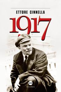 1917. La Russia verso l'abisso - Cinnella Ettore - wuz.it