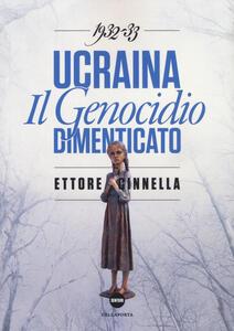 Ucraina. Il genocidio dimenticato (1932-1933)