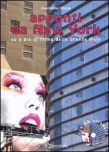 Appunti da New York. Su e giù al ritmo della Grande Mela. Con CD Audio.pdf