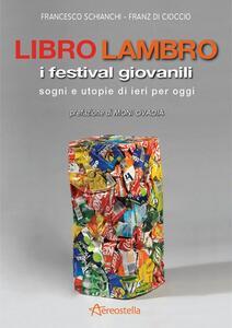 Libro Lambro. I festival giovanili, sogni e utopie di ieri per oggi - Francesco Schianchi,Franz Di Cioccio - copertina
