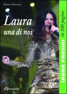 Laura una di noi. Laura Pausini in 100 pagine.pdf