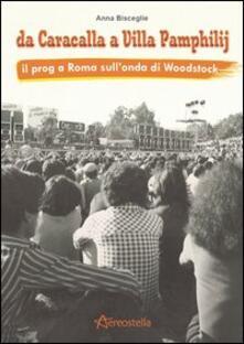 Listadelpopolo.it Da Caracalla a Villa Pamphilij. Il Prog a Roma sull'onda di Woodstock Image